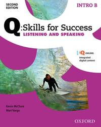 Q Skills for Success: Intro Level: Listening & Speaking Split Student Book B with IQ Online