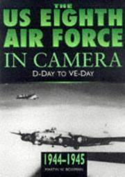 The U.S. 8th Air Force in Camera: 1944-1945