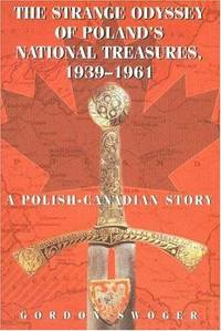 image of The Strange Odyssey of Poland's National Treasures, 1939-1961
