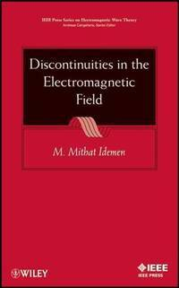 Discontinuities in the Electromagnetic Field (IEEE Press Series on Electromagnetic Wave Theory)