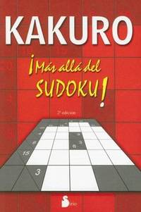 KAKURO Â¡MAS ALLA DEL SUDOKU! (2006) (Spanish Edition) by -- - Paperback - from Keyes Consulting (SKU: JZ-014879)