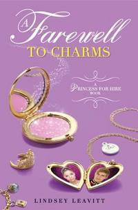 A Farewell to Charms (A Princess for Hire Book) (Princess for Hire Book, A)