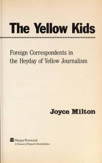 The Yellow Kids  Foreign Correspondents in the Heyday of Yellow Journalism
