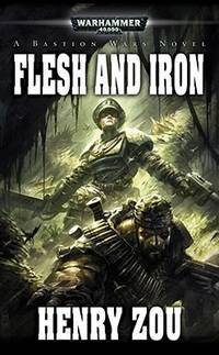 Flesh and Iron (Warhammer 40,000 Novels)