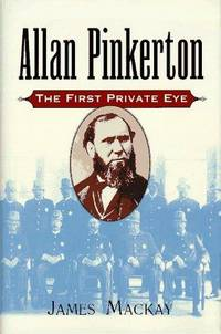 Allan Pinkerton: The First Private Eye