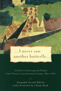 I Never Saw Another Butterfly: Children's Drawings and Poems from Terezin Concentration Camp, 1942-1944 by  Vaclav (Afterword by)  and Havel - Paperback - 2nd Expanded ed - 1994 - from Michael Patrick McCarty, Bookseller and Biblio.com