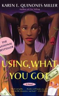 Using What You Got: A Novel