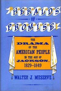 Heralds of promise : the drama of the American people during the Age of Jackson, 1829-1849