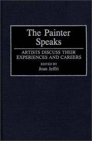 The Painter Speaks: Artists Discuss Their Experiences and Careers