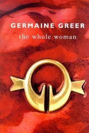 The Whole Woman by  Germaine Greer - Hardcover - 1999 - from bookworm (SKU: biblio83)