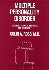 MULTIPLE PERSONALITY DISORDER : Diagnosis, Clinical Features, and Treatment