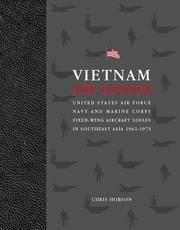 Vietnam Air Losses: USAF, Navy, and Marine Corps Fixed-Wing Aircraft Losses in SE Asia 1961-1973 by Christopher Hobson - Paperback - 2002-02-25 - from Ergodebooks and Biblio.com