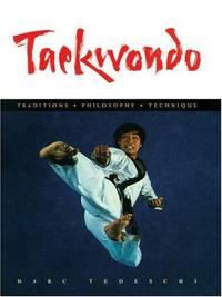 image of Taekwondo: Traditions, Philosophy, Technique