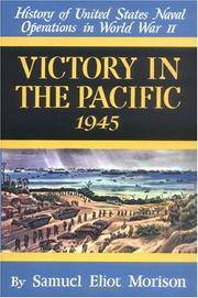 Victory in the Pacific 1945 (History of United States Naval Operations in World War Ii, Vol.14)...