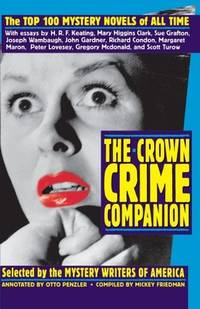 THE CROWN CRIME CONPANION: THE TOP 100 MYSTERY NOVELS OF ALL TIME - SELECTED BY THE MYSTERY WRITERS OF AMERICA