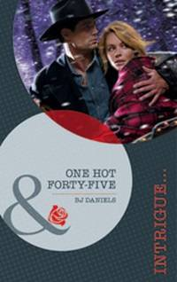 One Hot Forty-Five (Mills & Boon Intrigue)