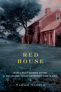 Red House  Being a Mostly Accurate Account of New England's Oldest  Continuously Lived-in House