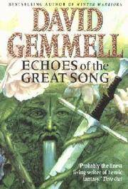 an analysis of david gemmells echoes of the great song