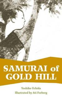 Samurai of Gold Hill by  Yoshiko Uchida - Paperback - 2005-08-01 - from BOOK SERVICES PLUS (SKU: 800264788)