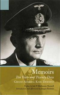 Memoirs: Ten Years and Twenty Days by  Grand Admiral Karl Doenitz - Paperback - from Mega Buzz Inc and Biblio.com