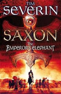 The Emperor's Elephant (Saxon) by Severin, Tim