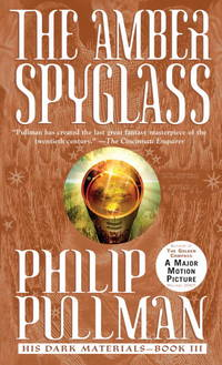 His Dark Materials: The Amber Spyglass (Book 3) by Pullman, Philip