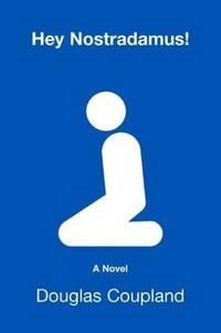 Hey Nostradamus!: A Novel