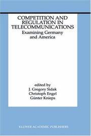 Competition and Regulation in Telecommunications: Examining Germany and America