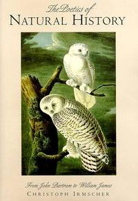 The Poetics of Natural History:   From John Bartram to William James