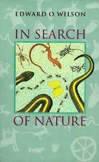 In Search of Nature, First Edition by Wilson, Edward O., Southworth, Laura - 1996