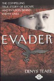 Evader  The Classic True Story of Escape and Evasion behind Enemy Lines