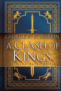 Clash of Kings: Illustrated - Song of Ice and Fire, vol. 2