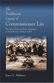 The Troublesome Legacy of Commissioner Lin: The Opium Trade and Opium Suppression in Fujian Province, 1820s to 1920s