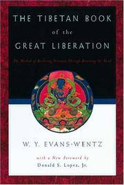 The Tibetan Book of the Great Liberation: Or the Method of Realizing Nirvana through Knowing the...