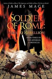 SOLDIERS OF ROME: Heir To Rebellion.