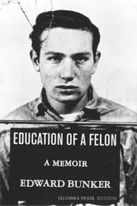 Education of a Felon. A Memoir