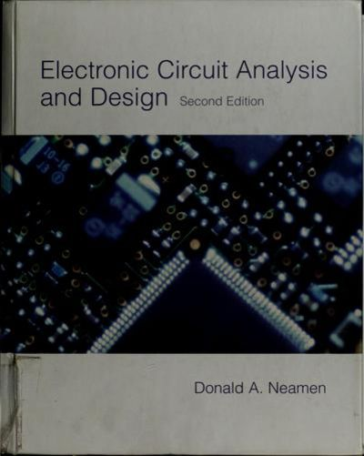 9780256261158 electronic circuit analysis and design (mcgraw hill9780256261158 electronic circuit analysis and design (mcgraw hill series in electrical and computer engineering) by donald a neamen