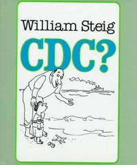 C D C ? by  William Steig - 1st - 1984-11-01 - from FCD Books & More Media (SKU: 06142020OFF32nd51187)