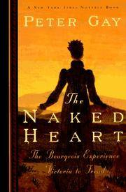 The Naked Heart; The Bourgeois Experience; Victoria to Freud; Volume IV by Peter Gay - Paperback - First Edition - 1996 - from Walnut Valley Books/Books by White (SKU: 003071)