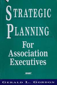 Strategic Planning for Association Executives