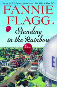 Standing in the Rainbow: A Novel by  Fannie Flagg  - from More Than Words Inc. (SKU: BOS-G-04b-01192)