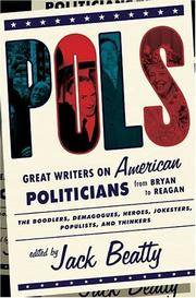 POLS: Great Writers on American Politicians from Bryan to Reagan