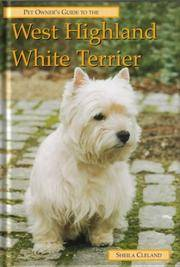 WEST HIGHLAND WHITE TERRIER (Pet Owner's Guide)
