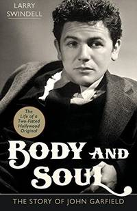 image of Body and Soul: The Story of John Garfield