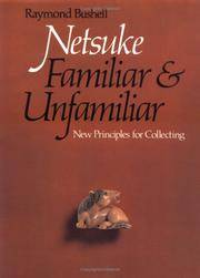 Netsuke, Familiar and Unfamiliar: New Principles for Collecting