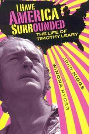 I Have America Surrounded: A Biography of Timothy Leary Higgs, John