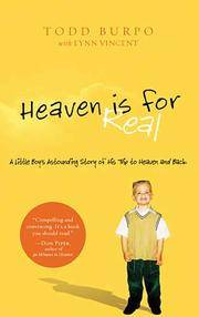 image of Heaven is for Real: A Little Boy's Astounding Story of His Trip to Heaven and Back [Paperback] Todd Burpo and Lynn Vincent