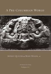 A Pre-Columbian World (Dumbarton Oaks Pre-Columbian Studies) by  Karl A  Polly and Taube - First Edition - Oct 31, 2006 - from gStrum and Biblio.com