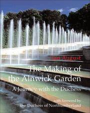 The making of the Alnwick Garden