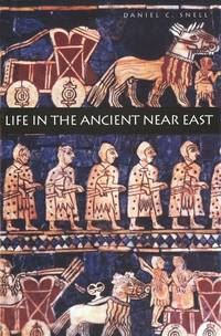 LIFE IN THE ANCIENT NEAR EAST 3100-332 B.C.E.